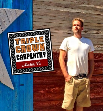 Josh Hager Triple Crown Carpentry Austin Texas